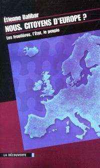 Nous, citoyens d'Europe : les frontières, l'Etat, le peuple