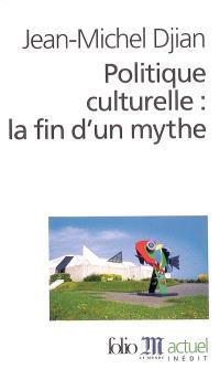 Politique culturelle : la fin d'un mythe
