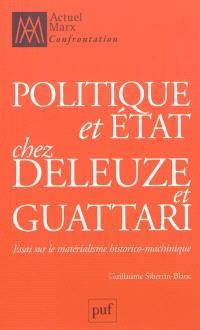 Politique et Etat chez Deleuze et Guattari : essai sur le matérialisme historico-machinique