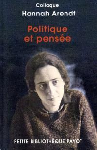 Politique et pensée : actes du colloque Hannah Arendt