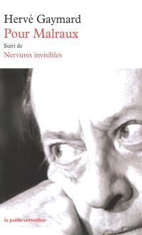 Pour Malraux; Suivi de Nervures invisibles