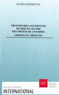 Procédures onusiennes de mise en oeuvre des droits de l'homme, limites ou défauts