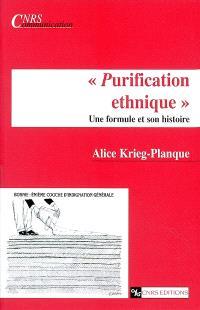 Purification ethnique : une formule et son histoire