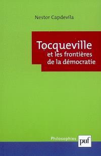 Tocqueville et les frontières de la démocratie
