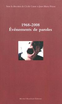 1968-2008 : événements de paroles