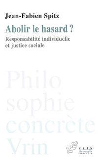 Abolir le hasard ? : responsabilité individuelle et justice sociale