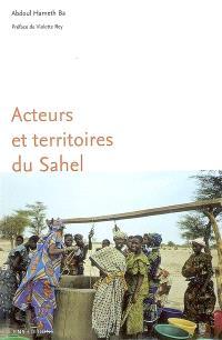 Acteurs et territoires du Sahel : rôle des mises en relation dans la recomposition des territoires