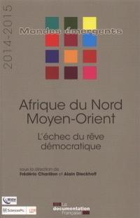 Afrique du Nord, Moyen-Orient 2014-2015 : l'échec du rêve démocratique