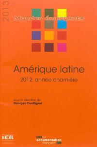 Amérique latine : 2012, année charnière