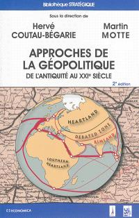 Approches de la géopolitique : de l'Antiquité au XXIe siècle