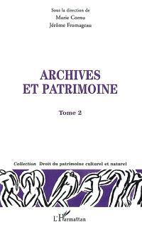 Archives et patrimoine : actes du colloque. Volume 2