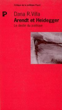 Arendt et Heidegger : le destin du politique