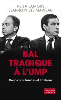 Bal tragique à l'UMP : coups bas, fraudes et trahisons