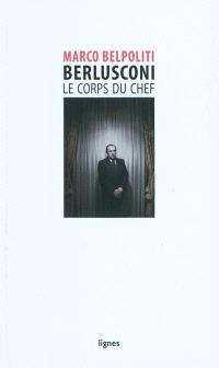 Berlusconi, le corps du chef