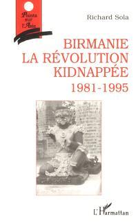 Birmanie, la révolution kidnappée (1981-1995)