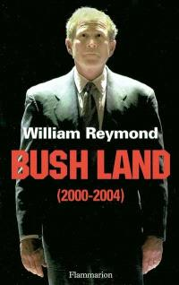 Bush Land (2000-2004)