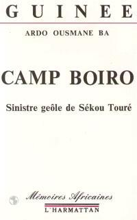 Camp Boiro : sinistre geôle de Sekou Touré