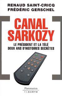 Canal Sarkozy : le président et la télé, deux ans d'histoires secrètes