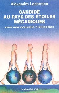 Candide au pays des étoiles mécaniques : vers une nouvelle civilisation
