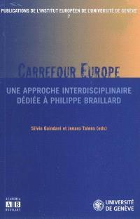 Carrefour Europe : une approche interdisciplinaire dédiée à Philippe Braillard