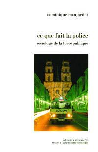 Ce que fait la police : sociologie de la force publique
