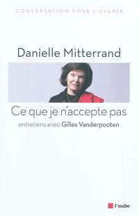 Ce que je n'accepte pas : entretiens avec Gilles Vanderpooten