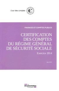 Certification des comptes de la sécurité sociale : exercice 2014 : juin 2015