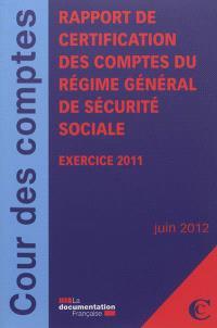 Certification des comptes du régime général de sécurité sociale : exercice 2011 : juin 2012