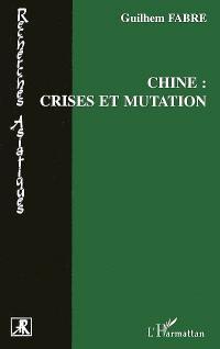 Chine : crise et mutations