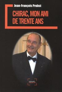Chirac, mon ami de trente ans