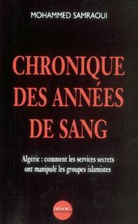Chronique des années de sang : Algérie, comment les services secrets ont manipulé les groupes islamistes