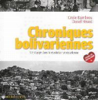 Chroniques bolivariennes : un voyage dans la révolution vénézuelienne