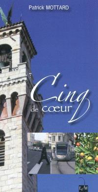 Cinq de coeur : chroniques inattendues du 5e canton et de Nice Nord