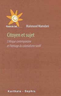Citoyen et sujet : l'Afrique contemporaine et l'héritage du colonialisme tardif