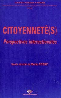Citoyenneté(s) : perspectives internationales