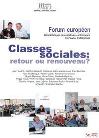 Classes sociales : retour ou renouveau ? : Forum européen de confrontations : caractéristiques du capitalisme contemporain, recherche d'alternatives