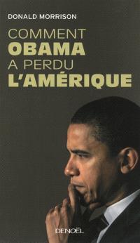 Comment Obama a perdu l'Amérique
