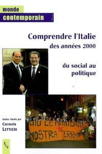 Comprendre l'Italie des années 2000 : du social au politique