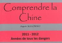 Comprendre la Chine : 2011-2012, années de tous les dangers