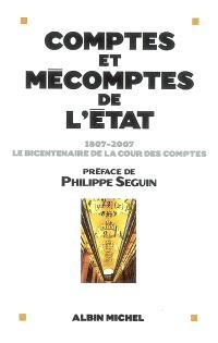 Comptes et mécomptes de l'Etat : 1807-2007, le bicentenaire de la Cour des comptes
