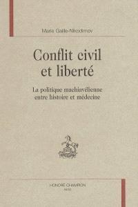Conflit civil et liberté : la politique machiavélienne entre histoire et médecine