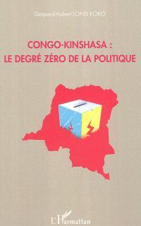 Congo-Kinshasa : le degré zéro de la politique