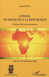 Congo, du royaume à la République : l'histoire d'un échec permanent