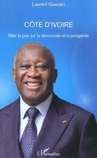 Côte d'Ivoire : bâtir la paix sur la démocratie et la prospérité