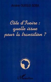 Côte d'Ivoire : quelle issue pour la transition ?