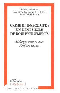 Crime et insécurité : un demi-siècle de bouleversements