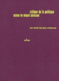 Critique de la politique : autour de Miguel Abensour
