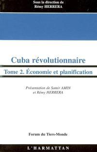 Cuba révolutionnaire. Volume 2, Economie et planification