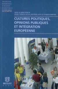Cultures politiques, opinions publiques et intégration européenne