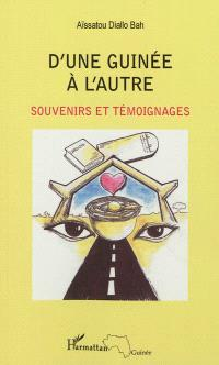 D'une Guinée à l'autre : souvenirs et témoignages